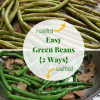 Easy Green Beans {2 Ways}