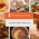 No Recipe Meals for Busy Moms - Issue 1