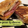 Grilled Ham and Cheese Sandwich with Pears