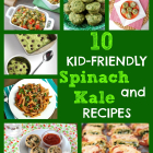 10 Kid-Friendly Spinach and Kale Recipes