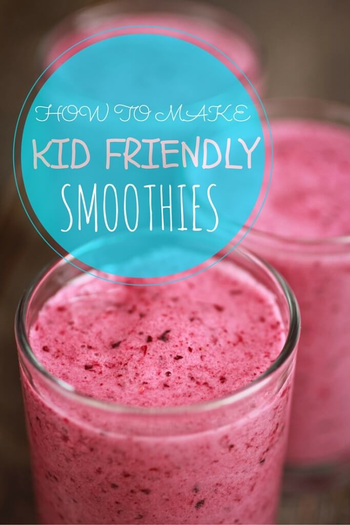 kid friendly smoothies guide is meant to help you introduce your kids ...